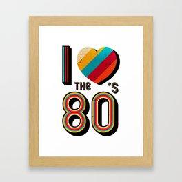 RETRO I LOVE THE 80'S VINTAGE Framed Art Print