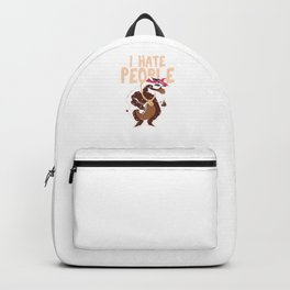 Savage Sarcastic Introvert Sarcasm Bear Lovers I Hate People Anti Social Gift Backpack