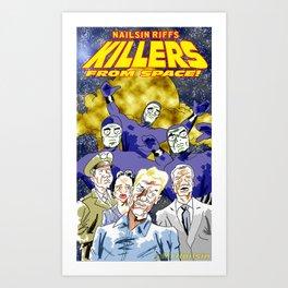 Nailsin Riffs Killers From Space. Art Print