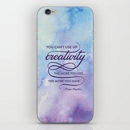 """You can't use up creativity..."" Maya Angelou iPhone Skin"