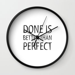 DONE IS BETTER THAN PERFECT - MOTIVATIONAL QUOTE Wall Clock
