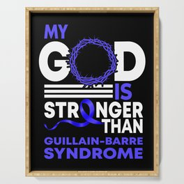 My God Stronger Than GBS Guillain-Barre Syndrome Awareness Serving Tray