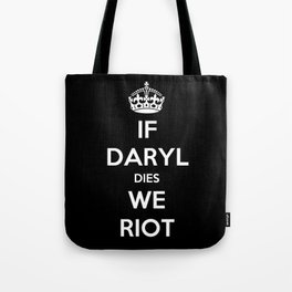If Daryl Dies We Riot Tote Bag