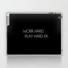Work hard Play Hard-er Laptop & iPad Skin
