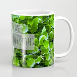 look deep into nature and understand everything better Coffee Mug