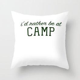 I'd Rather Be at Camp Throw Pillow