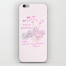 We're becoming the angry feminists they have nightmares about iPhone & iPod Skin