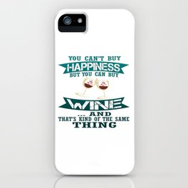 Wine is Happiness iPhone Case
