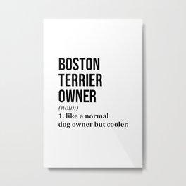 Boston Terrier Dog Funny Metal Print
