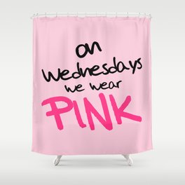 On Wednesdays We Wear Pink, Funny, Quote Shower Curtain