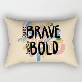 Be Brave Be Bold Rectangular Pillow