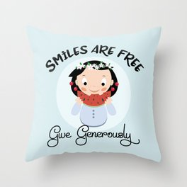 Smiles are free - give generously Throw Pillow