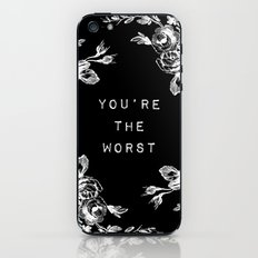 YOU'RE THE WORST iPhone & iPod Skin