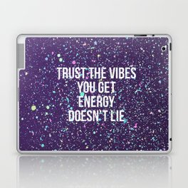 Trust The Vibes You Get Laptop & iPad Skin