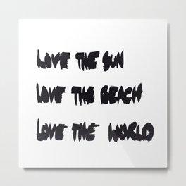 Love the sun Metal Print
