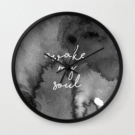 Awake my soul. Wall Clock
