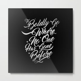 To Boldly Go Metal Print