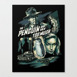 The Penguin Who Knew Too Much Canvas Print
