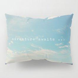adventure awaits ... Pillow Sham