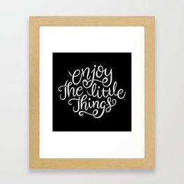 Enjoy The Little Things Framed Art Print