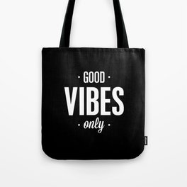 Good Vibes Only Black and White Typography Print Office Decor Wake Up Bedroom Poster Tote Bag