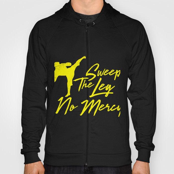 f8386072d Sweep the leg no mercy karate martial arts t shirt Hoody by wwb ...