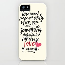 Love is enough - Chaplin sentence Illustration, motivation, inspirational quote iPhone Case