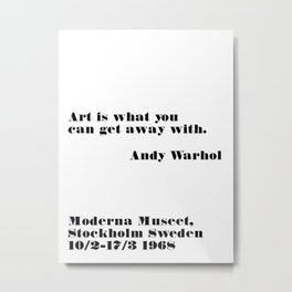 art is what you can - andy quote Metal Print