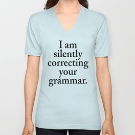 I am silently correcting your grammar Unisex V-Neck