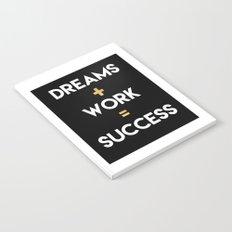 DREAMS PLUS WORK EQUALS SUCCESS Notebook