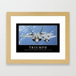 Triumph:: Inspirational Quote and Motivational Poster Framed Art Print