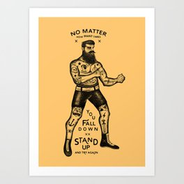 STAND UP AND TRY AGAIN Art Print