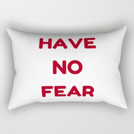 HAVE NO FEAR Rectangular Pillow