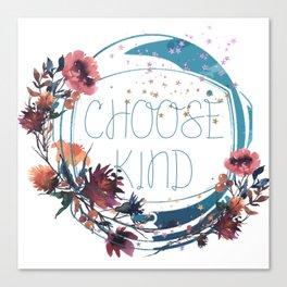 wonder - choose kind Canvas Print