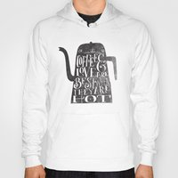 coffee Hoodies featuring COFFEE & LOVE by Matthew Taylor Wilson