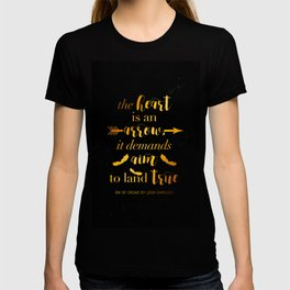 The Heart Is An Arrow - Six of Crows Leigh Bardugo (B) T-shirt