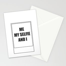 Me, My Selfie and I Stationery Cards