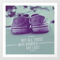 not all who wander are lost Art Prints featuring Not all those who wander are lost by Gal Ashkenazi