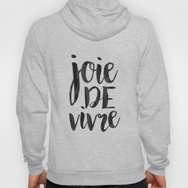 JOIE DE VIVRE, French Quote,French Poster,French Decor,French Saying,Quote Prints,Typography Poster, Hoody