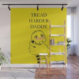 Tread Harder Daddy Wall Mural