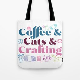 Coffee & Cats & Crafting Tote Bag
