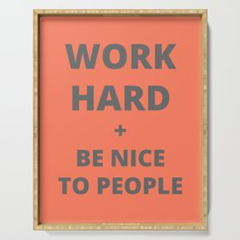 Work Hard and Be Nice to People Orange Print Serving Tray