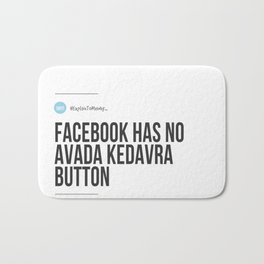 Facebook Has No Avada Kedavra Button (#ExplainToMeWhy) Bath Mat