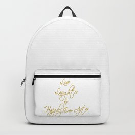 Love Laughter And Happily Ever After Backpack