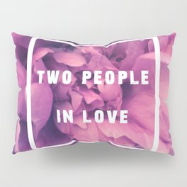 Two People In Love Pillow Sham