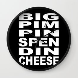 Big Pimpin Spendin Cheese Wall Clock