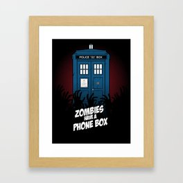 Zombies Have A Phone Box Framed Art Print