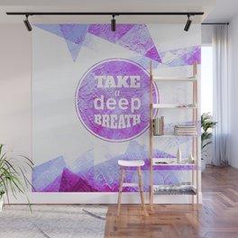 Take a Deep Breath Wall Mural