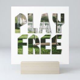 PLAY FREE Mini Art Print