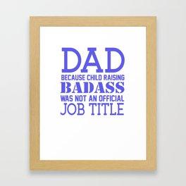 Dad Because Child Raising Badass Framed Art Print